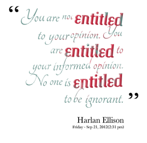 2833-you-are-not-entitled-to-your-opinion-you-are-entitled-to
