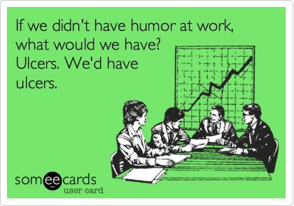 If-we-didnt-have-humor-at-work
