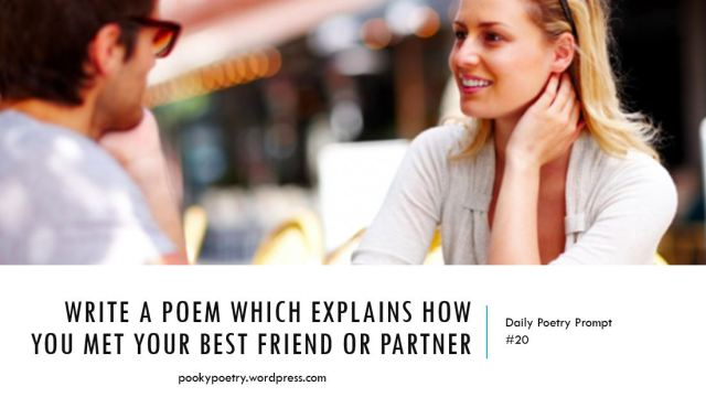 write-a-poem-which-explains-how-you-met-your-best-friend-or-partner