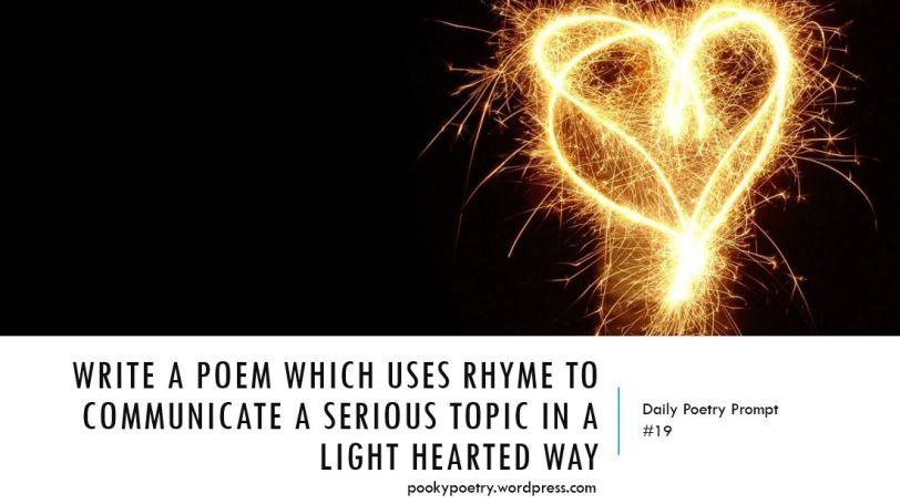 write-a-poem-which-uses-rhyme-to-communicate-a-serious-topic-in-a-light-hearted-way